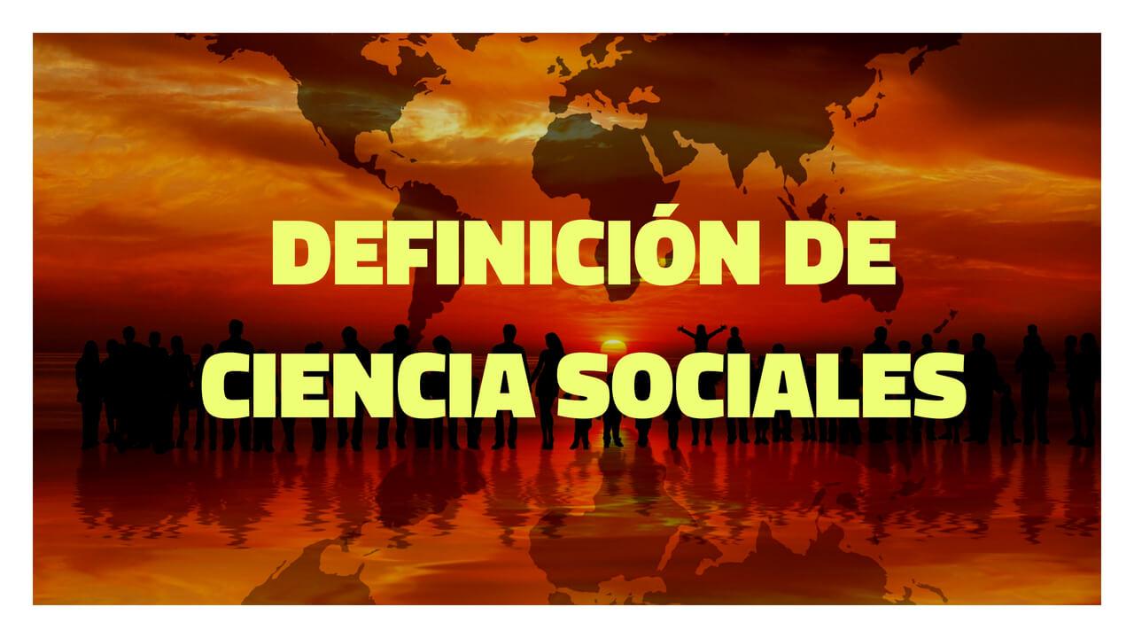 definicion de ciencias sociales